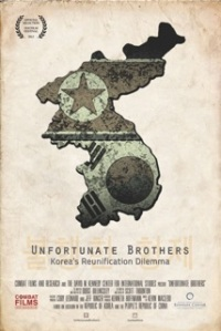 Unfortunate Brothers: Korea's Reunification Dilemma, directed by Dodge Billingsley of Combat Films & Research