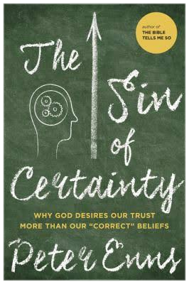 enns-sin-of-certainty