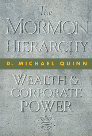 Book Review: The Mormon Hierarchy: Wealth and Corporate Power – By